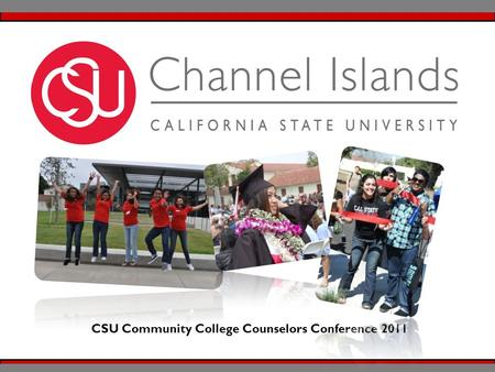 CSU Community College Counselors Conference 2011.