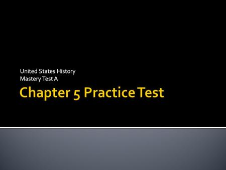 United States History Mastery Test A
