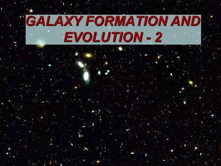 GALAXY FORMATION AND EVOLUTION - 2. DISCOVER Magazine's 2007 Scientist of the Year David Charbonneau, of the Harvard-Smithsonian Canter for Astrophysics.