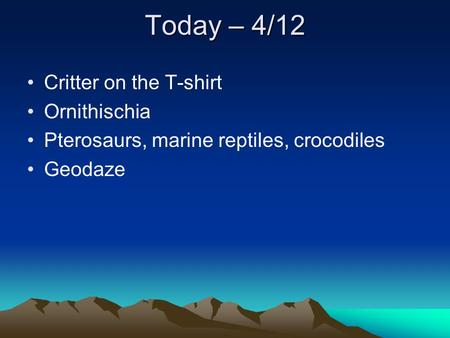Today – 4/12 Critter on the T-shirt Ornithischia Pterosaurs, marine reptiles, crocodiles Geodaze.