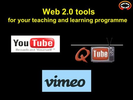 Web 2.0 tools for your teaching and learning programme.