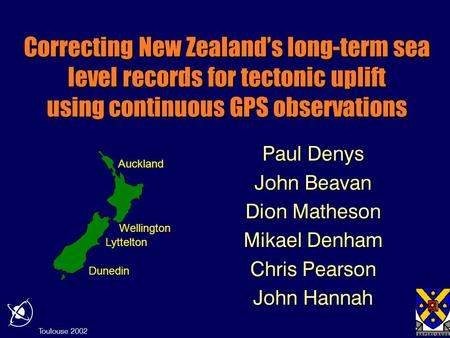 Toulouse 2002 Dunedin Lyttelton Wellington Auckland Correcting New Zealand's long-term sea level records for tectonic uplift using continuous GPS observations.