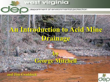 An Introduction to Acid Mine Drainage by George Mitchell and Tim Craddock.
