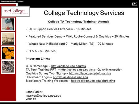 College Technology Services College TA Technology Training - Agenda - CTS Support Services Overview – 15 Minutes - Featured Services Demo – Wiki, Adobe.