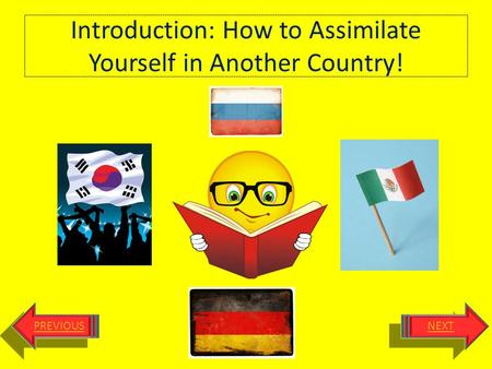 Introduction: How to Assimilate Yourself in Another Country!