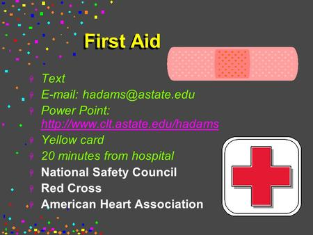 First Aid H Text H   H Power Point:   H Yellow card H 20 minutes.