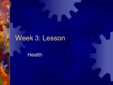 Week 3: Lesson Health. Bell Ringer  Although soda may taste good i s soda a healthy thing to always be drinking?  What's your favorite food?  Do you.