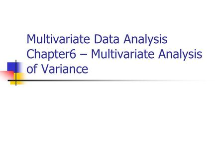 What Is Multivariate Analysis of Variance (MANOVA)?