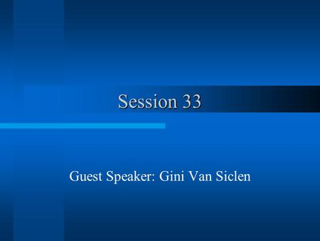 Session 33 Guest Speaker: Gini Van Siclen. Risk Management for Project Managers Gini Van Siclen.