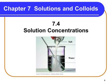 1 Chapter 7 Solutions and Colloids 7.4 Solution Concentrations.