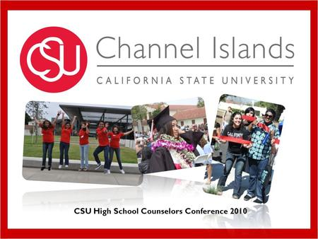 CSU High School Counselors Conference 2010. Fall 2010 Freshman Application Statistics Applications5,700 Admit3,300 Enroll536 Applications5,700 Admit3,300.