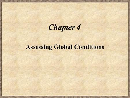 Assessing Global Conditions