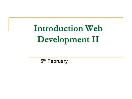 Introduction Web Development II 5 th February. Introduction to Web Development Search engines Discussion boards, bulletin boards, other online collaboration.