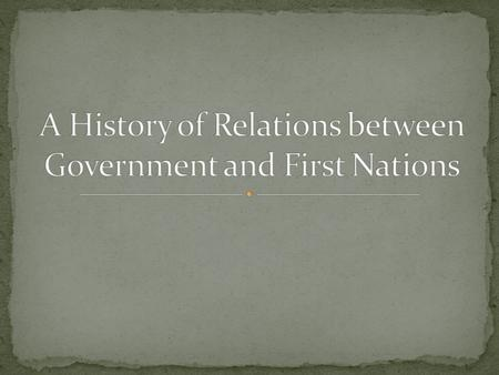 14 land treaties were signed on Vancouver Island before Confederation between the First Nations and James Douglas 1899 – the 1 st and only land treaty.