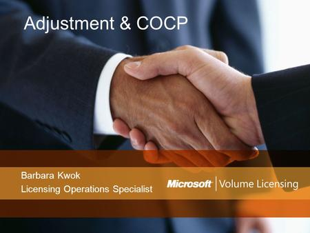 Adjustment & COCP Barbara Kwok Licensing Operations Specialist.