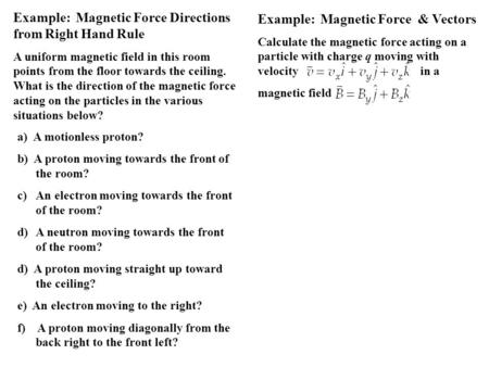 Example: Magnetic Force Directions from Right Hand Rule