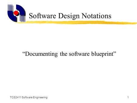 Tcs2411 software engineering1 software design principles producing tcs2411 software engineering1 software design notations documenting the software blueprint malvernweather