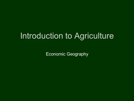 Introduction to Agriculture Economic Geography. Percentage of Farmers in the Labor Force.