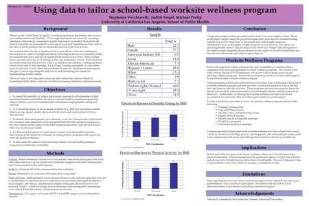 Using data to tailor a school-based worksite wellness program Stephanie Vecchiarelli, Judith Siegel, Michael Prelip University of California Los Angeles,
