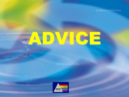 ADVICE. Advice Strongly advise adherence to diet and medication Smoking cessation, exercise, weight reduction Ensure diabetes education and advise Diabetes.