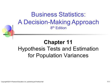 Chapter 11 Hypothesis Tests and Estimation for Population Variances