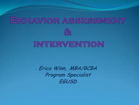 Behavior assessment & intervention