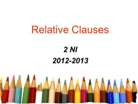 Relative Clauses 2 NI 2012-2013.