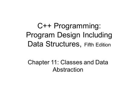 Chapter 11: Classes and Data Abstraction