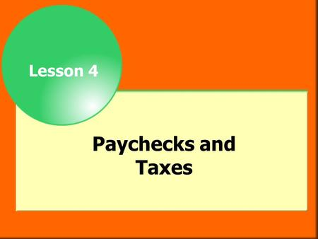 Lesson 4 Paychecks and Taxes.