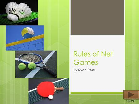 Rules of Net Games By Ryan Poor NEXT.