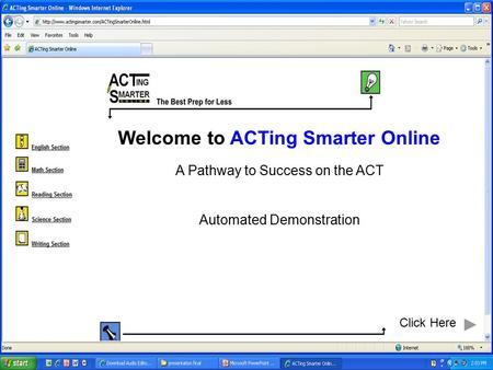 Welcome to ACTing Smarter Online A Pathway to Success on the ACT Automated Demonstration Click Here.
