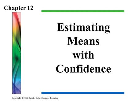 Estimating Means with Confidence