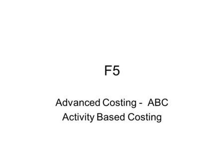 Advanced Costing - ABC Activity Based Costing