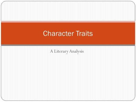 Character Traits A Literary Analysis.