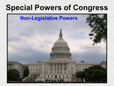 Special Powers of Congress