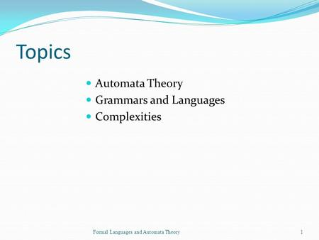 Topics Automata Theory Grammars and Languages Complexities