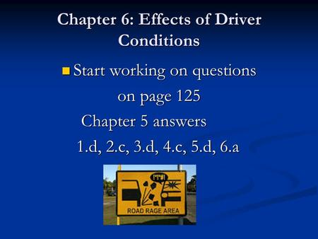 Chapter 6: Effects of Driver Conditions