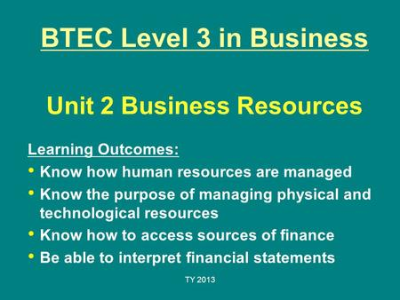 BTEC Level 3 in Business Unit 2 Business Resources
