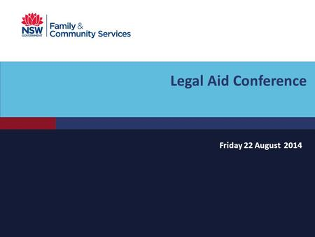 Legal Aid Conference Friday 22 August 2014. Snapshot - OOHC in NSW 481 children and young people were in residential care (2.6%)