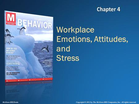 Copyright © 2012 by The McGraw-Hill Companies, Inc. All rights reserved. McGraw-Hill/Irwin Workplace Emotions, Attitudes, and Stress.