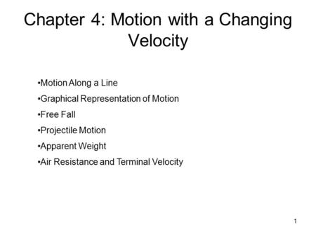Chapter 4: Motion with a Changing Velocity
