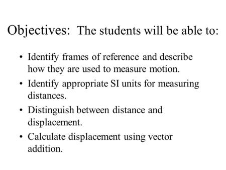 Objectives: The students will be able to: