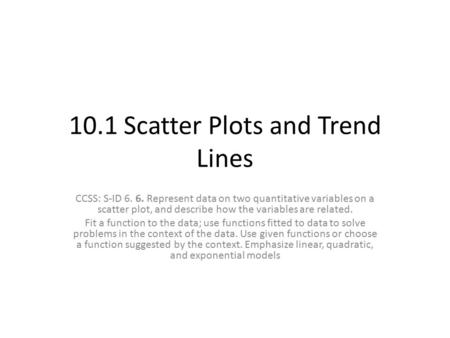 10.1 Scatter Plots and Trend Lines
