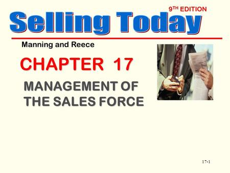 17-1 9 TH EDITION CHAPTER 17 MANAGEMENT OF THE SALES FORCE Manning and Reece.