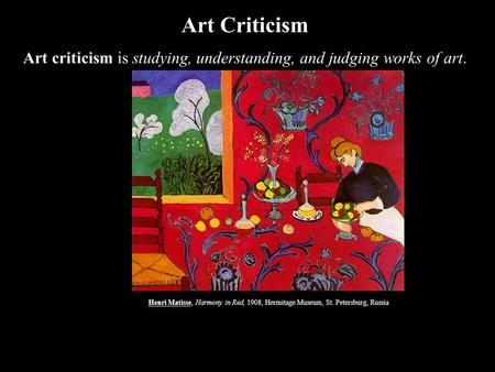 Art criticism is studying, understanding, and judging works of art.