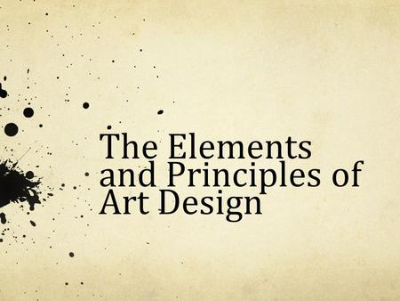 The Elements and Principles of Art Design. What Are They? Elements of design are the parts. They structure and carry the work. Principles of design are.