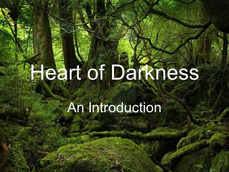 Heart of Darkness An Introduction.