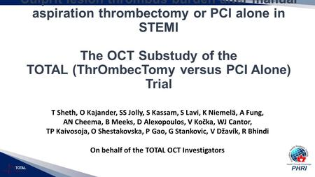 TOTAL Culprit lesion thrombus burden after manual aspiration thrombectomy or PCI alone in STEMI The OCT Substudy of the TOTAL (ThrOmbecTomy versus PCI.