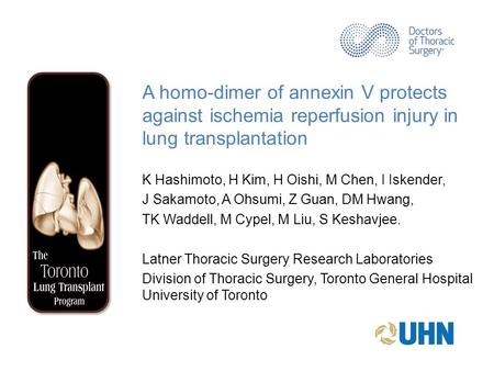 A homo-dimer of annexin V protects against ischemia reperfusion injury in lung transplantation K Hashimoto, H Kim, H Oishi, M Chen, I Iskender, J Sakamoto,