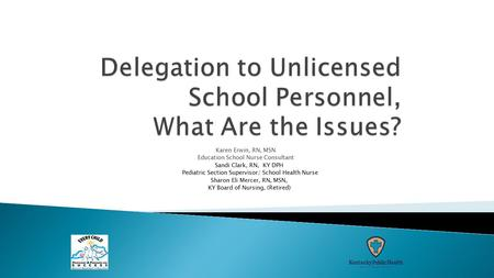 Delegation to Unlicensed School Personnel, What Are the Issues?